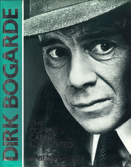 Dirk Bogarde: the Complete Career Illustrated